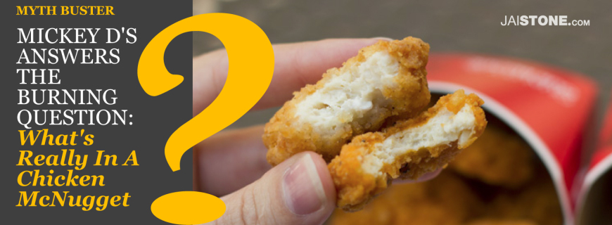 Myth Buster: What's In a McDonald's Chicken McNugget?