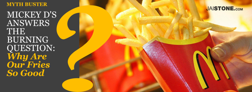 Why Are The Fries At Mickey D's So Freaking Good?
