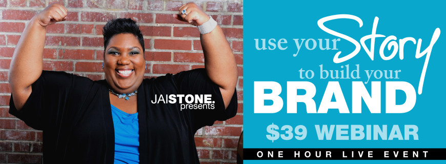 Use Your Story To Build Your Brand (WEBINAR $39)