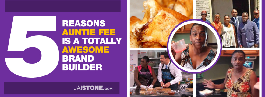 5 Reasons Auntie Fee Is A Totally Awesome Brand Builder