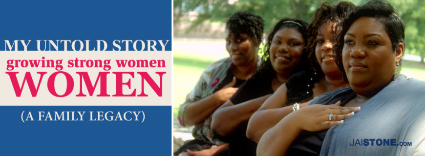 My Untold Story: Growing Strong Women (A Family Legacy)