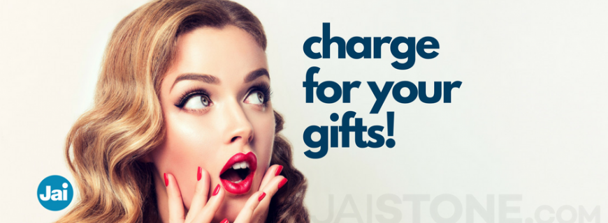 Your GIFTS! How To Get Paid For The Thing You've Been Doing For Free